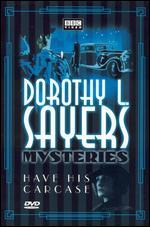 Dorothy L. Sayers Mysteries-Have His Carcase (the Lord Peter Wimsey-Harriet Vane Collection)