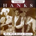 Three Hanks: Men With Broken Hearts