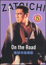 Zatoichi the Blind Swordsman, Vol. 5-on the Road