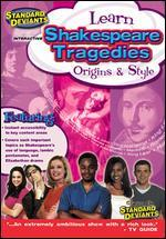 The Standard Deviants: Shakespeare Tragedies - Origins and Style