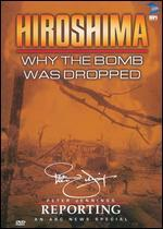 Peter Jennings Reporting: Hiroshima - Why the Bomb Was Dropped