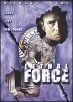 Lethal Force - James Dalthorp