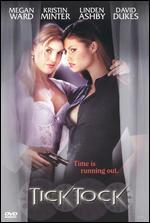 Tick Tock (2001; Sexy Thriller Movie / Video Film on Dvd Disc );