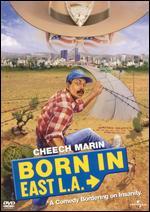 Born in East L.A. - Cheech Marin