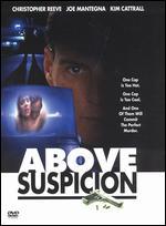 Above Suspicion - Steven Schachter