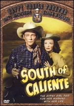 South of Caliente - William Witney