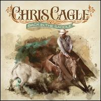 Back in the Saddle - Chris Cagle