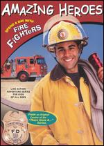Amazing Heroes: Spend a Day with Firefighters -