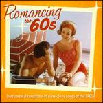 Romancing the 60s: Instrumental Renditions of Classic Love Songs Of The 1960s