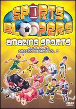 Sports Bloopers: Amazing Sports, Plus Bonus: Amazing Sports Vol. 2