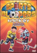 Sports Bloopers: Hockey-Plus Bonus: Blooper Time