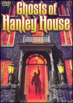 Ghost of Hanley House -