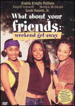 What About Your Friends: Weekend Get-Away - Niva Dorrell