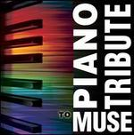 Piano Tribute To Muse