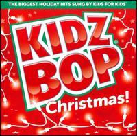 Kidz Bop Christmas! [2011] - Kidz Bop Kids