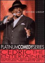 Platinum Comedy Series-Cedric the Entertainer-Starting Lineup