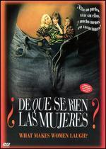 De Que Se Rien Las Mujeres (What Makes Women Laugh? )
