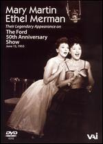 Mary Martin and Ethel Merman: Their Legendary Appearance on the Ford 50th Anniversary Show