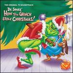 Dr. Seuss' How the Grinch Stole Christmas! [Original TV Soundtrack]