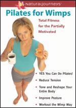 Pilates for Wimps: Total Fitness for the Partially Motivated