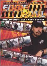 Eddie Paul: Special Effects Guru - Hollywood's Best Kept Secret