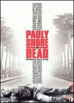 Pauly Shore Is Dead - Pauly Shore