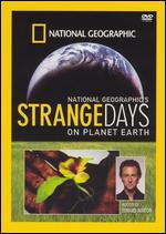 National Geographic: Strange Days on Planet Earth - Season 01