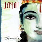 Jaya!: Shantala