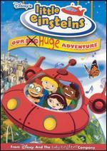 Little Einsteins: Our Big Huge Adventure