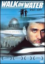 Walk on Water - Eytan Fox