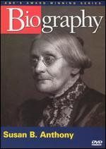 Biography: Susan B. Anthony