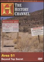 History's Mysteries: Area 51 - Beyond Top Secret
