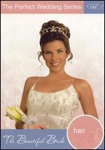 The Perfect Wedding Series, Vol. 2: Hair