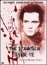 Ann Rule Presents: the Stranger Beside Me-the Ted Bundy Story