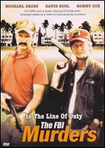 In the Line of Duty: The F.B.I. Murders - Dick Lowry
