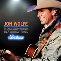 It All Happened in a Honky Tonk [Deluxe Edition] [Bonus Tracks] - Jon Wolfe