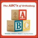 The ABC's of Orthodoxy: Orthodox Children's Music