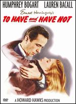 To Have and Have Not - Howard Hawks