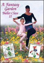 A Fantasy Garden Ballet Class II