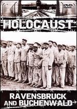 Holocaust: Ravensbruck & Buchenwald