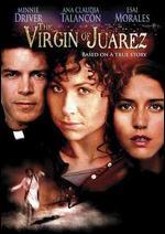 The Virgin of Juarez - Kevin James Dobson