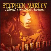Mind Control Acoustic - Stephen Marley