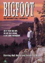 Bigfoot: The Unforgettable Encounter - Corey Michael Eubanks