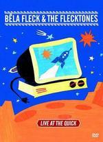 B�la Fleck & the Flecktones: Live at the Quick