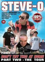 Don't Try This at Home: The Steve-O Video, Vol. II - The Tour