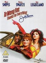 To Wong Foo: Thanks for Everything! Julie Newmar