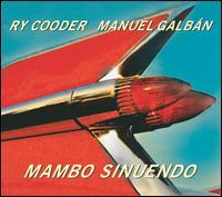 Mambo Sinuendo - Ry Cooder & Manuel Galb�n