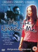 My Life Without Me [2003] [Dvd]
