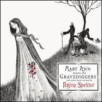 Mary Ann Meets the Gravediggers and Other Short Stories [Bonus DVD] - Regina Spektor