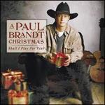 A Paul Brandt Christmas: Shall I Play for You